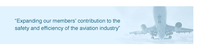 """Expanding our members' contribution to the safety and efficiency of the aviation industry"""